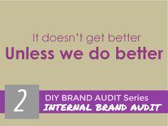 Internal Brand Audit @ 30TH FEB