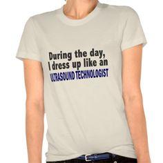 During The Day Ultrasound Technologist T Shirt, Hoodie Sweatshirt