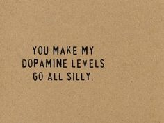 Dopamine and serotonin are technically the only two things you enjoy.