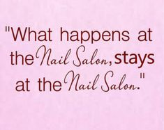 What happens at the Nail Salon stays at the Nail Salon Vinyl Wall Decal-Beauty Salon Shop Wall Decal Lettering-Wall Art-Wall Decor