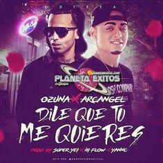 Ozuna Ft. Arcangel - Dile Que Tú Me Quieres (Official Remix)