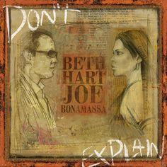 """Buy Don't Explain by Beth Hart / Joe Bonamassa at Mighty Ape NZ. """"…sensational singer Beth Hart and gifted guitarist Joe Bonamassa world's collide to pay homage to some of the greatest artists and most beautiful mus. Beth Hart, Hart Joe, Joe Bonamassa, Vintage Book Covers, Vintage Children's Books, Antique Books, Victorian Books, Vintage Postcards, Book Cover Art"""