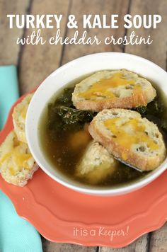 This Turkey and Kale Soup with Cheddar Crostini recipe is a light ...