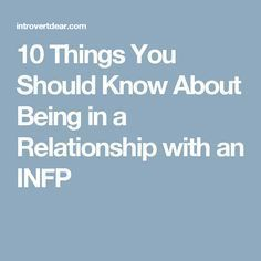 10 Things You Should Know About Being in a Relationship with an INFP
