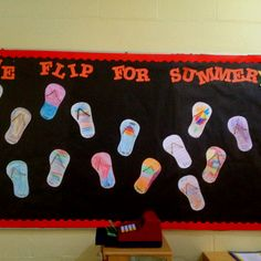 June bulletin board - students make a flip flop and write about what they enjoy about summer or their favorite thing this school year. if younger than we can put their picture on it. Summer Bulletin Boards, Classroom Bulletin Boards, Classroom Themes, Classroom Door, Arts And Crafts Projects, Crafts For Kids, Class Projects, End Of School Year, School Fun