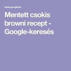Mentett csokis browni recept - Google-keresés