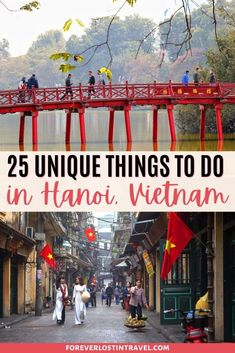 25 Incredible and Unique Things To Do In Hanoi - Forever Lost In Travel China Travel, India Travel, Japan Travel, Visit Vietnam, Hanoi Vietnam, Travel Goals, Travel Tips, Budget Travel, Travel Ideas