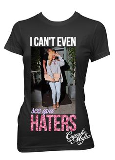 I Can't Even See You Hater – Cupcake Mafia Cupcake Mafia, I Cant Even, See You, Women's Fashion, Canning, My Love, Tees, Clothing, Mens Tops