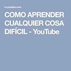 COMO APRENDER CUALQUIER COSA DIFÍCIL - YouTube