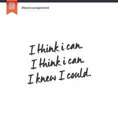 This morning's #bencouragement reminds us that optimism and hard work will help us overcome seemingly impossible tasks. -- I think I can. I think I can. I knew I could. -- TAG the hardest working person you know. --
