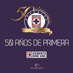 Cruz Azul/ Cross: 50 Anos De Primera 1964-2014/ First 50 Years from 1964 to 2014