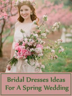 Bridal Dresses Ideas For A Spring Wedding