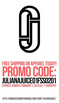 FREE SHIPPING on apparel until Sunday ONLY with my Promo Code. http://www.designbyhumans.com/shop/julianajuice/