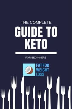 The Complete Guide To The Keto Diet via @fatforweightlos