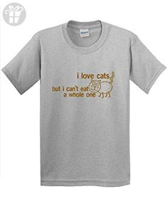 fd33b648 I Love Cats But I Can't Eat A Whole One Sarcastic Novelty Animal Funny T  Shirt L Sport Grey - Birthday shirts (*Amazon Partner-Link)