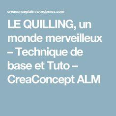 LE QUILLING, un monde merveilleux – Technique de base et Tuto – CreaConcept ALM