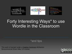 Forty Interesting Ways To Use Wordle In The C by Vreed17 via slideshare