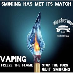 Vaping Freezes the Flame. Stop smoking and stop the burn of tobacco. Vapor Cigarettes, Electronic Cigarettes, Stop Smoke, Vape Juice, Vaping, Natural Oils, Burns, Smoking, Let It Be