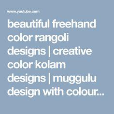 beautiful freehand color rangoli designs | creative color kolam designs | muggulu design with colour - YouTube