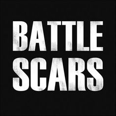 These battle scars don't look like they're fadin' don't look like they're ever goin' away..