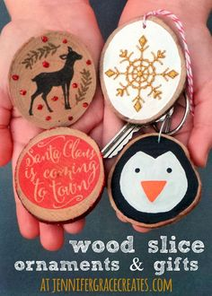 These wood slice ornaments and gifts were so easy to make, I know I'm going to be buying and making some more so I can keep all these ones for myself!