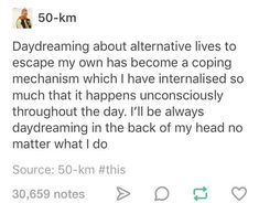 It's called maladaptive daydreaming. I dont think I could stop, even if I wanted to. Infp, Introvert, Dc Memes, Coping Mechanisms, Literally Me, Describe Me, Medical, I Can Relate, Story Of My Life
