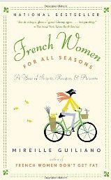 French Women For All Seasons...great recipes and advice for a balanced practical life.