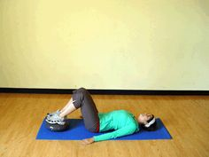 For a tight tush and firmer abs try: Bridges on Balance Board