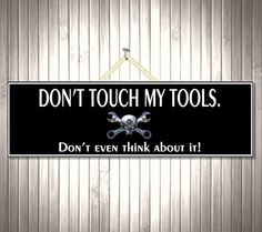 Dont Touch My Tools Funny Sign Garage Sign Tool by FunSignFactory