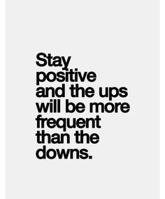 Positivity is key!