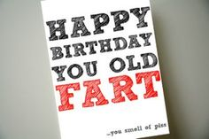 Happy Birthday Card - #oldfart www.obscenitycards.com  #funnycards #obscenecards #obscenitycards #profanities #humour #hilarious #rudecards