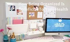How Being Organized At Home is Beneficial To Your Health #health#organized