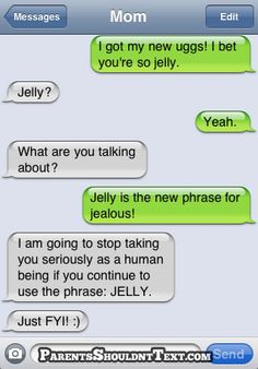 "I'm with the parent on this one. If you use ""jelly"" or ""jel"" to mean ""jealous"" I will NOT take you seriously."