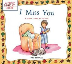 I Miss You: A First Look At Death: Pat Thomas, Leslie Harker. Helping kids through loss/grief. Top Ten Books, Great Books, My Books, Pat Thomas, Grief Counseling, School Counseling, Free Epub, Grief Loss, Helping Children