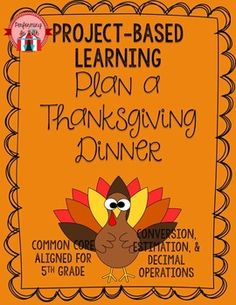 Project Based Learning: Plan Thanksgiving Dinner- Decimals, Geometry, Estimation by Performing in Fifth Grade $4.00