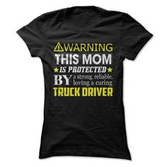 This Mom Is Protected By a Truck Driver T Shirts, Hoodies. Check price ==► https://www.sunfrog.com/Holidays/This-Mom-Is-Protected-By-a-Truck-Driver-Ladies.html?41382 $21