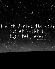 what is it about the night that makes everything so much bigger?? Falling