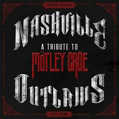 Nashville Outlaws - A Tribute to Motley Crue - http://bandshirts.org/product/nashville-outlaws-a-tribute-to-motley-crue/