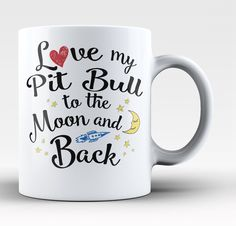 Love My Pit Bull to the Moon and Back Coffee Mug