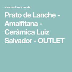 Prato de Lanche - Amalfitana - Cerâmica Luiz Salvador - OUTLET