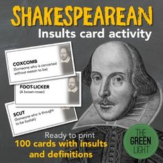 Bring some excitement to your Shakespeare unit with these insult activity cards. With 100 different insults (and definitions!), these cards can be used in a variety of ways. Put students in group, giving them a bunch of insults cards with instructions to complete as many different insults as possible.