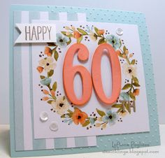 It& winding down to the big day and I probably won& be posting too many things until after the holiday, but I. 60th Birthday Cards For Ladies, Happy 60th Birthday, Bday Cards, Handmade Birthday Cards, Birthday Greetings, Birthday Wishes, Milestone Birthdays, Anniversary Cards, Happy Thursday