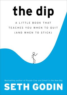 The Dip: A Little Book That Teaches You When to Quit (and When to Stick): Seth Godin: 9781591841661 Small Business Entrepreneur Books Seth Godin, Little Books, Good Books, Books To Read, My Books, Cd Audio, Audio Books, Believe, Reading Lists