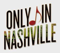 Only In Nashville blog - telling those stories that could only happen in Nashville!