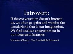 Introvert quotes from the Irresistible Introvert by Michaela Chung. Introvert Personality, Introvert Quotes, Introvert Problems, Personality Types, Intp, Extroverted Introvert, Ambivert, Just In Case, Life Quotes