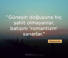 ✔Günəşin doğuşuna heç şahid olmayanlar, batışını 'romantizm' zənn edərlər. #Nietzsche #sözlər #filosof #fəlsəfə #yazar #kitab