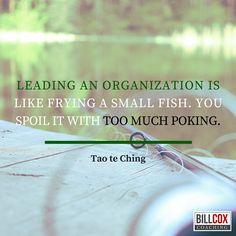 """Leading an organization is like frying a small fish."" #TaoteChing"