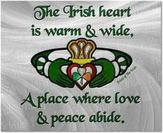 Irish pride Claddagh Quote The Irish heart is warm and wide. A place where love and peace abide. Irish Quotes, Irish Sayings, Irish Proverbs, Irish Eyes Are Smiling, Irish Pride, Celtic Pride, Irish Culture, Irish American, Irish Blessing