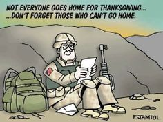Seems like those who deserve thanks the most may not be able to be home for Thanksgiving. Thank you to our armed forces!