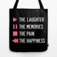 """Play The Laughter, Pause The Memories"" Tote Bag by LookHUMAN on Society6."